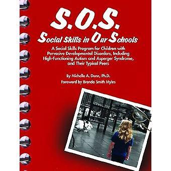 S.O.S. - Sosiaaliset taidot kouluissamme kirjoittanut Michelle A. Dunn - 9781931282