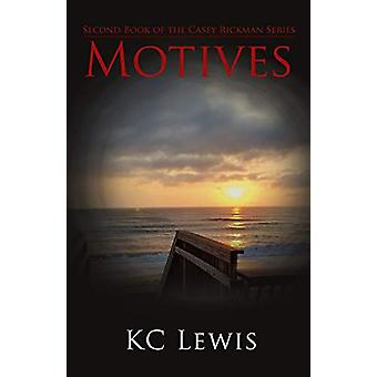 Motives - Second Book of the Casey Rickman Series by Kc Lewis - 978197