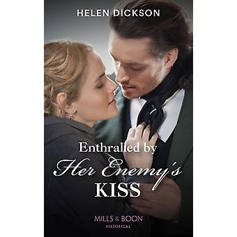 Enthralled By Her Enemys Kiss by Helen Dickson