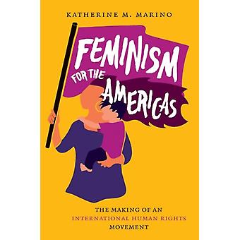 Feminism for the Americas by Katherine M. Marino