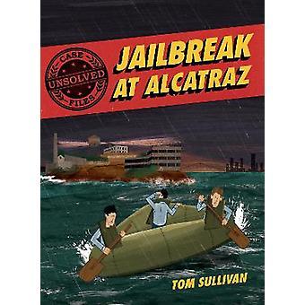 Archivos de casos sin resolver: Jailbreak en Alcatraz