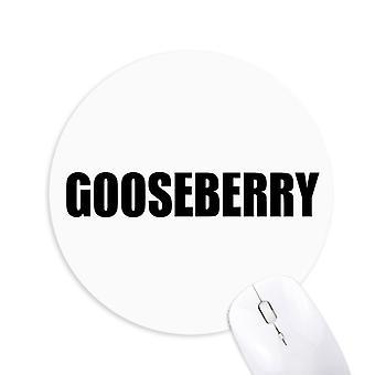 Gooseberry Fruit Name Foods Round Anti-slip Rubber Mousepad Jeu Office Mouse Pad