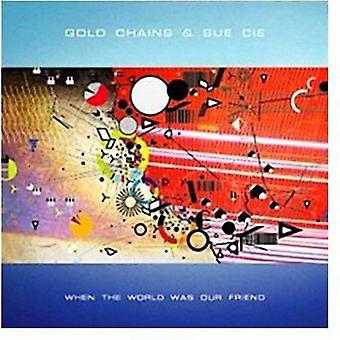 Gold Chains & Sue Cie - When the World Was Our Friend [Vinyl] USA import