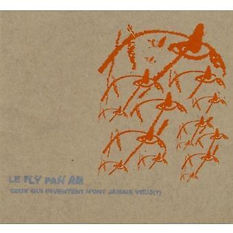 Fly Pan Am - Ceux Qui Inventent N'Ont Jamais Vacu [CD] USA import