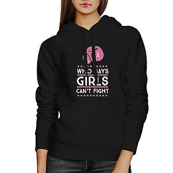 Who Says Girls Can't Fight Unisex Hoodie Black Pullover Pink Ribbon