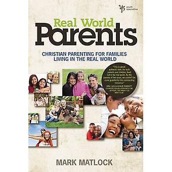 Echte wereld ouders - Christian ouderschap voor gezinnen die wonen in de Re