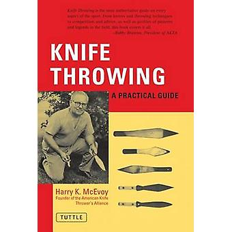 Knife Throwing - A Practical Guide by H.K. McEvory - 9780804810999 Book