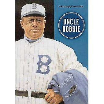 Uncle Robbie by Jack Kavanagh - Norman L. Macht - 9780910137768 Book