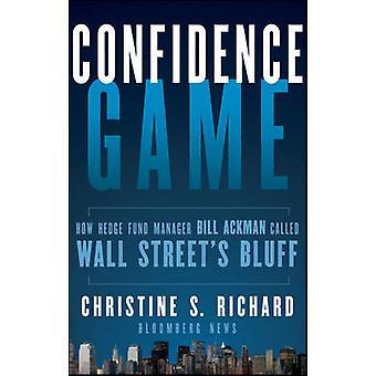 Vertrauen Spiel - wie Hedge-Fonds-Manager Bill Ackman genannt Wall Stree