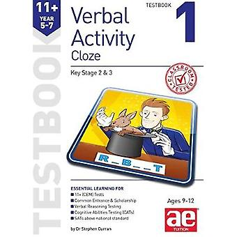 11+ Verbal Activity Year 5-7 Cloze Testbook 1 by Stephen C. Curran -