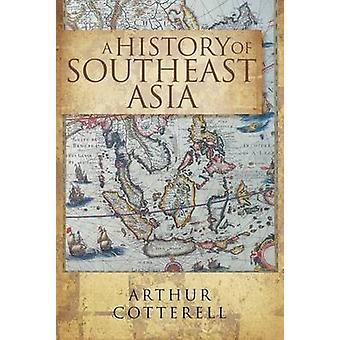 Une histoire de l'Asie du Sud-est par Arthur Cotterell - livre 9789814361026