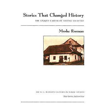 Histoires qui ont changé l'histoire - la carrière exceptionnelle de Shivhei Ha-Besht b