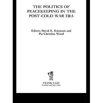 Die Politik der Sicherung des Friedens in der Ära nach dem kalten Krieg von David S. Sor