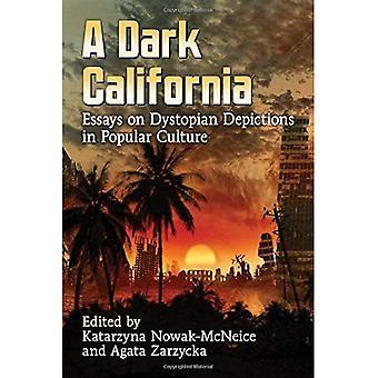 Een donkere Californië: Essays on dystopische afbeeldingen in populaire cultuur