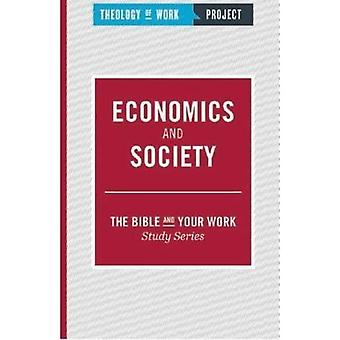 Economics and Society (The Bible and Your Work Study Series)