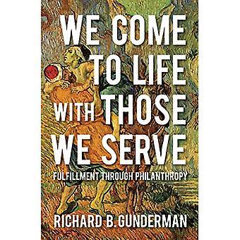 Nous venons à vie avec ceux que nous servons: exécution par le biais de philanthropie