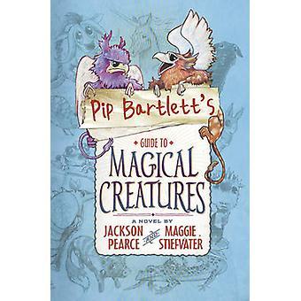 PIP Bartlett's Guide til magiske skapninger av Maggie Stiefvater - 9781