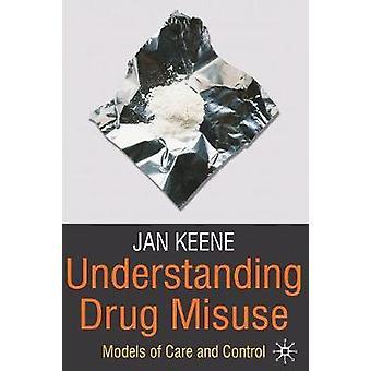 Understanding Drug Misuse by Jan Keene