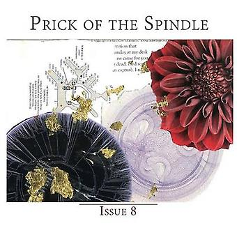 Prick of the Spindle Print Edition  Issue 8 by Reeser & Cynthia
