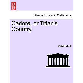 Cadore o elementi Country. da Gilbert & Josiah