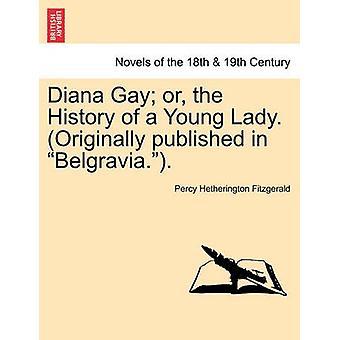 ダイアナゲイまたは若い女性の歴史。元々ベルグレイヴィアで出版された...フィッツジェラルド & パーシー・ヘザリントン