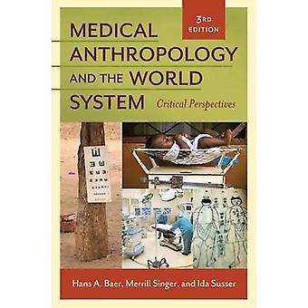 Antropología médica y las perspectivas críticas del sistema del mundo por Baer y Hans