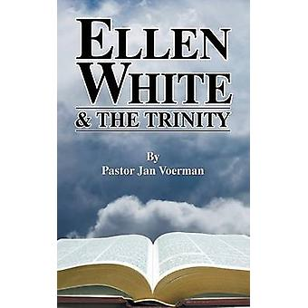 Ellen White and the Trinity by Voerman & Jan