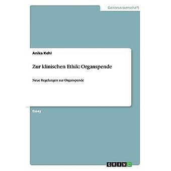 Zur klinischen Ethik Organspende de Kehl & Anika