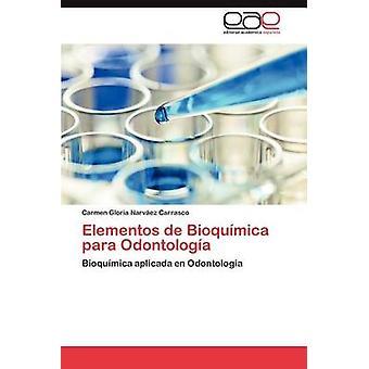 Elementos de Bioquimica Para Odontologia by Narv Ez Carrasco & Carmen Gloria