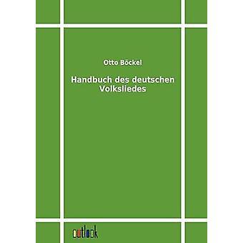 Handbuch des Deutschen Volksliedes von Bckel & Otto