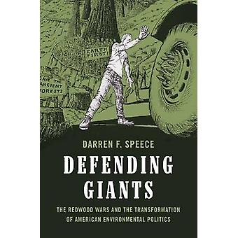 Defending Giants - The Redwood Wars and the Transformation of American