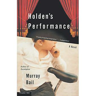 Holden's Performance by Murray Bail - 9780312420802 Book