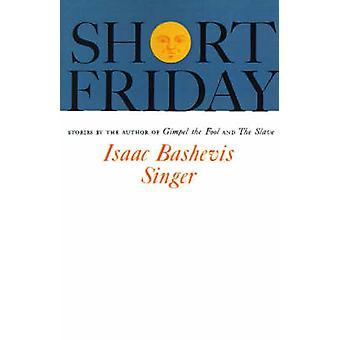 SHORT FRIDAY PA by Isaac Singer - 9780374504403 Book