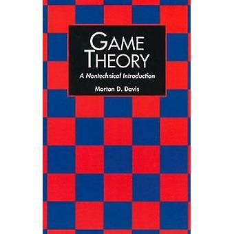 Game Theory - A Nontechnical Introduction by Morton D. Davis - 9780486