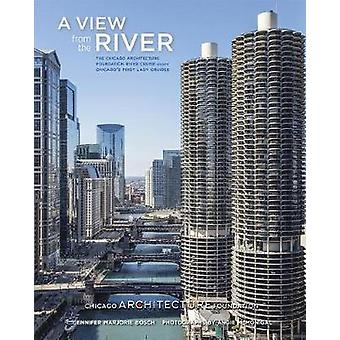 A View from the River - The Chicago Architecture Foundation River Crui