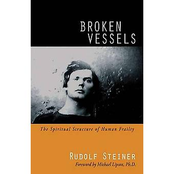 Broken Vessels - The Spiritual Structure of Human Frailty (Revised edi