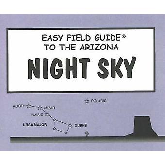 Easy Field Guide to the Arizona Night Sky by Dan Heim - 9780935810783