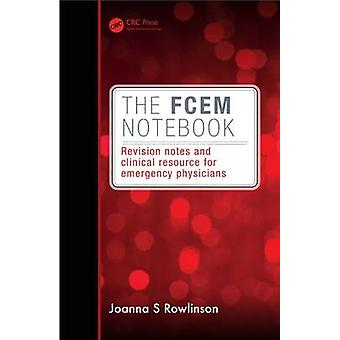 The Fcem Notebook - Revision Notes and Clinical Resource for Emergency