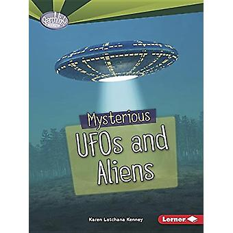 Mysterious UFOs and Aliens by Karen Latchana Kenney - 9781512456066 B