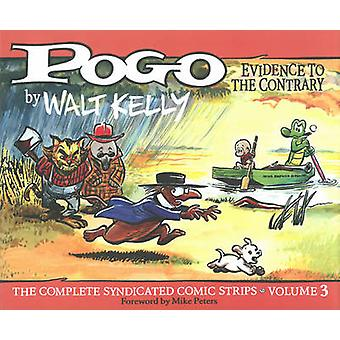 Pogo - Vol. 3 - Evidence to the Contrary by Walt Kelly - Carolyn Kelly