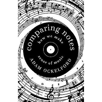 Comparing Notes - How We Make Sense of Music by Adam Ockelford - 97817