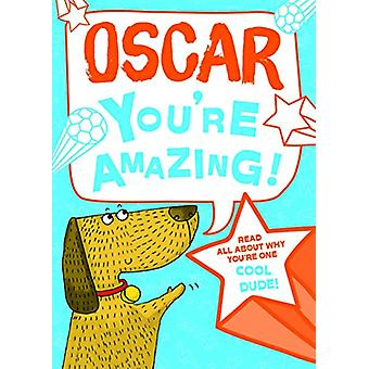 Oscar You'Re Amazing - 9781785538070 Book