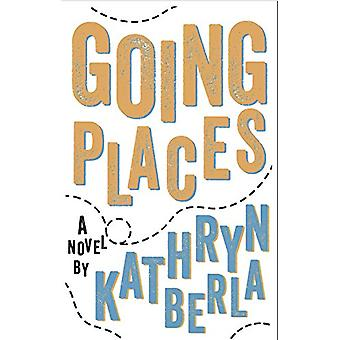 Going Places by Kathryn Berla - 9781944995539 Book