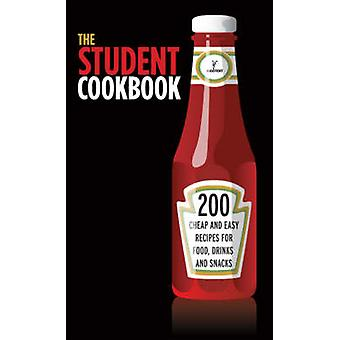 The Student Cookbook - 200 Cheap and Easy Recipes for Food - Drinks an