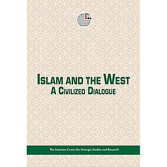 Islam and the West - A Civilized Dialogue by Emirates centre for strat