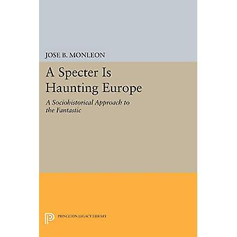 A Specter is Haunting Europe - A Sociohistorical Approach to the Fanta