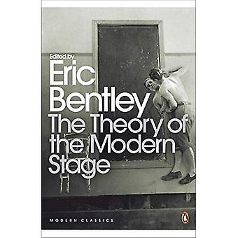 The Theory of the Modern Stage: From Artaud to Zola: an Introduction to Modern Theatre and Drama (Penguin Modern Classics)