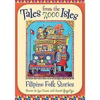 Tales from the 7 -000 Isles - Filipino Folk Stories by Dianne de Las C