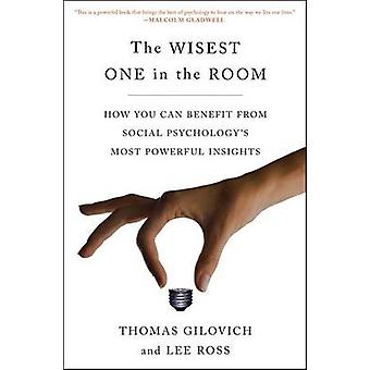 The Wisest One in the Room - How You Can Benefit from Social Psycholog