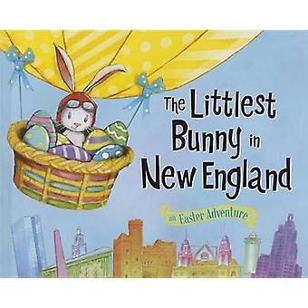 The Littlest Bunny in New England - An Easter Adventure by Lily Jacobs